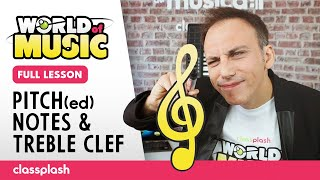 Pitch(ed) Notes & Treble Clef (World of Music by Classplash)