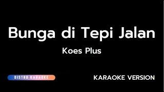 Koes Plus - Bunga di Tepi Jalan (Karaoke Version)