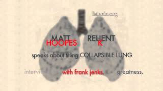 15. Matt Hoopes speaks about titling COLLAPSIBLE LUNG