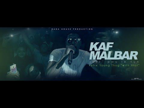 Kaf Malbar - Just' pou le Fun - Refix de Young Thug