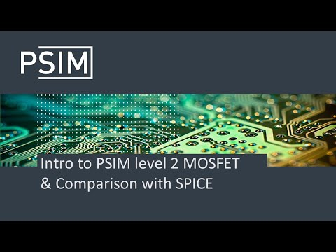 PSIM level 2 MOSFET introduction | PSIM tutorial video