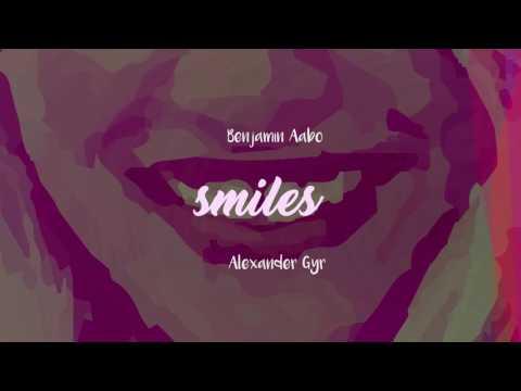 smiles - Alexander Gyr x Benjamin Aabo
