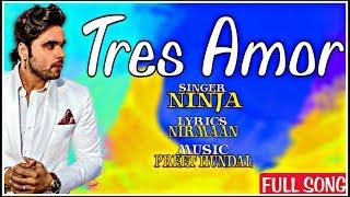 Ninja Tera Naam Tres Amor Full Song Nirmaan Preet Hundal Latest Punjabi Song 2018