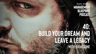 Build Your Dream and Build Your Legacy with Brimstone   Management Blueprint Podcast