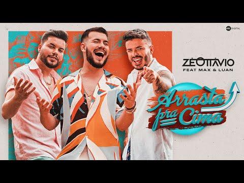 Zé Ottávio – Arrasta pra Cima ft Max & Luan