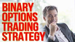 BINARY OPTIONS STRATEGIES: BINARY OPTIONS REVIEW - TRADING STRATEGY (BINARY OPTION)