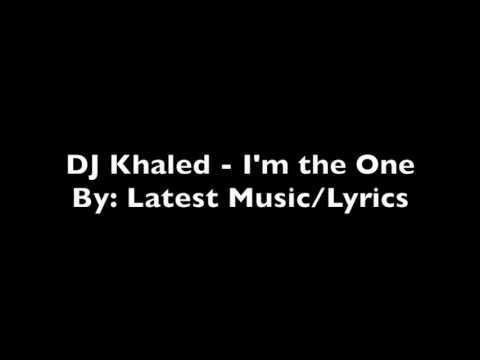 DJ Khaled - I'm the One - Lyrics