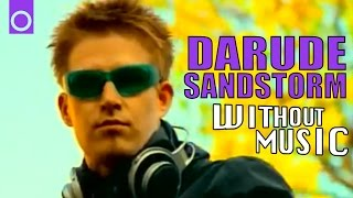 #WITHOUTMUSIC / Darude - Sandstorm