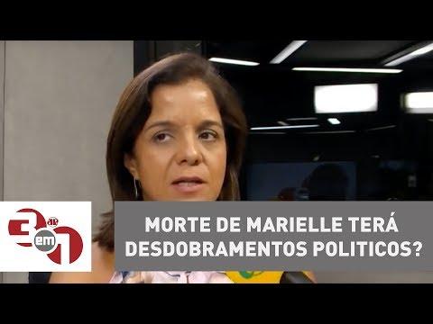 Vera: Começa A Ficar Evidente Que Morte De Marielle Terá Desdobramentos Políticos