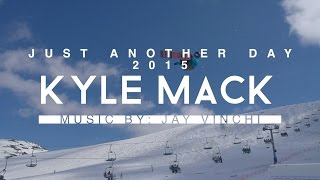 Kyle Mack - Just Another Day (2015 Edit)