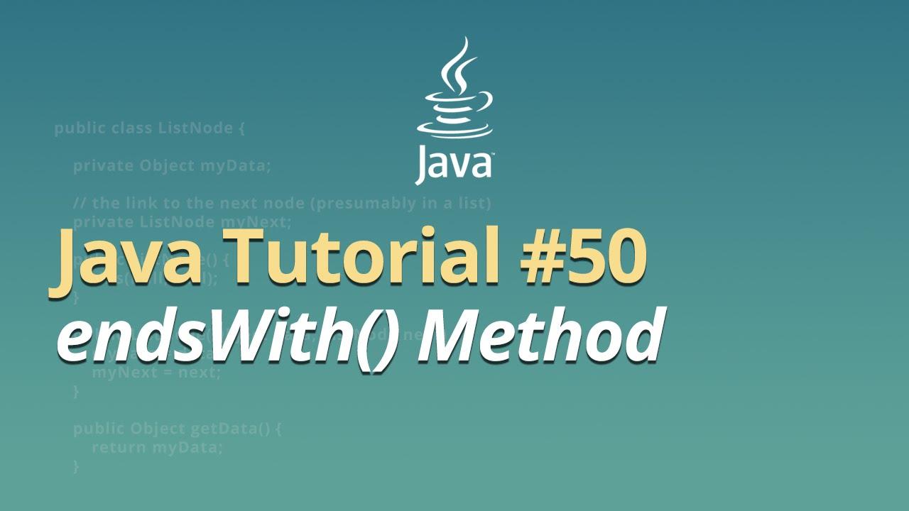 Java Tutorial - #50 - endsWith() Method