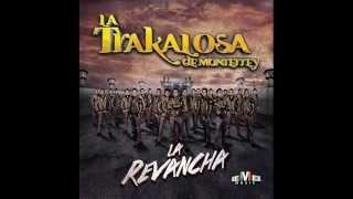 La Trakalosa De Monterrey - Ya Veras 2015