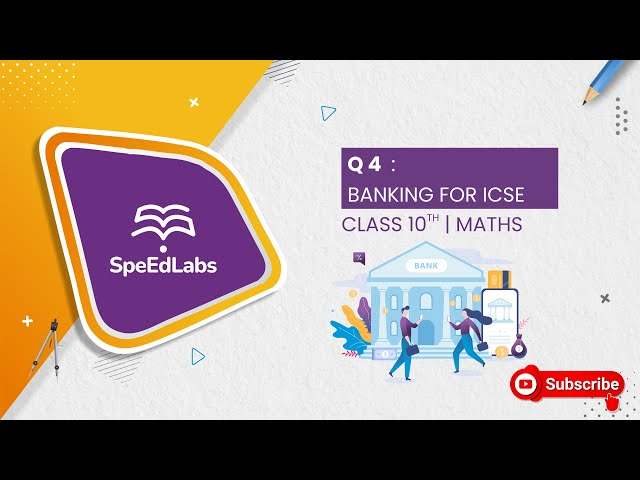 BANKING for ICSE class 10th (MATHS) : Q4