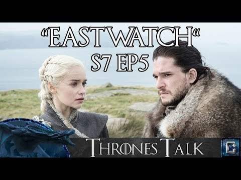 "Game of Thrones Season 7 Episode 5 ""Eastwatch"" Review - Thrones Talk"