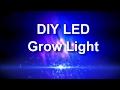 DIY LED Grow Light Build For Grow Box / Indoor Gardening