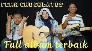 Fera Chocolatos Full Album Terbaik