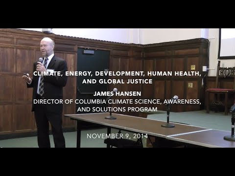 James Hansen: Climate, Energy, Development, Human Health, and Global Justice