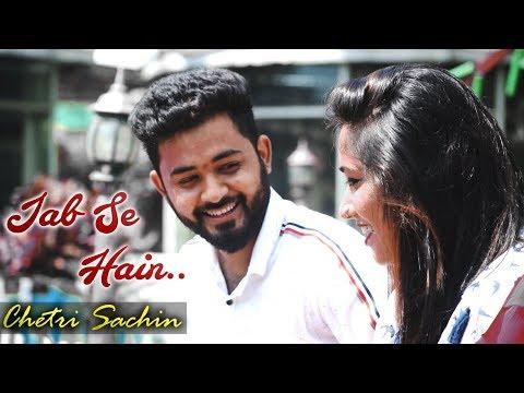 Jab Se Hain - Chetri Sachin (Official New Music Video 2019)