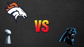 Denver Broncos Vs Carolina Panthers 2016 - Who Will WIN SUPER BOWL 50? (SUPER BOWL 2016)