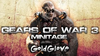 Gears of War 3 Minitage | GoldGlove