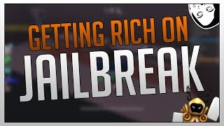 ROBLOX - JAILBREAK EXPLOITING GETTING RICH QUICK
