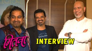 Shankar Ehsaan Loy - Exclusive Interview with the Musical Trio - Mitwaa Marathi Movie