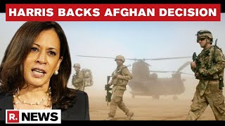 Afghanistan Crisis: VP Kamala Harris Backs Biden, Justifies Ending US Military Involvement