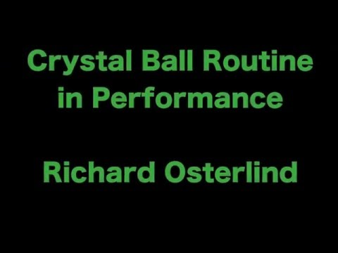 Crystal Ball Routine performance - Richard Osterlind