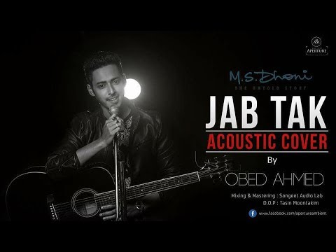 Jab Tak || M.S. Dhoni || Acoustic Cover || Obed Ahmed