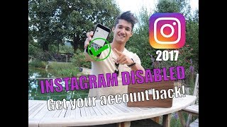 Instagram Disabled - How to get your account back! (2017 and beyond) Step-By-Step Guide