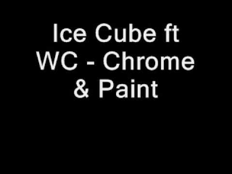 Ice Cube ft WC Chrome & Paint Remix