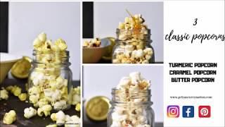 3 classic popcorn recipes, butter popcorn, caramel popcorn,turmeric popcorn