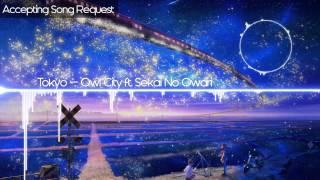 [Nightcore] - Tokyo - Owl City ft. SEKAI NO OWARI