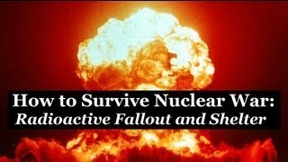 HOW TO SURVIVE NUCLEAR WAR Radioactive Fallout and Shelter Medical Self Help