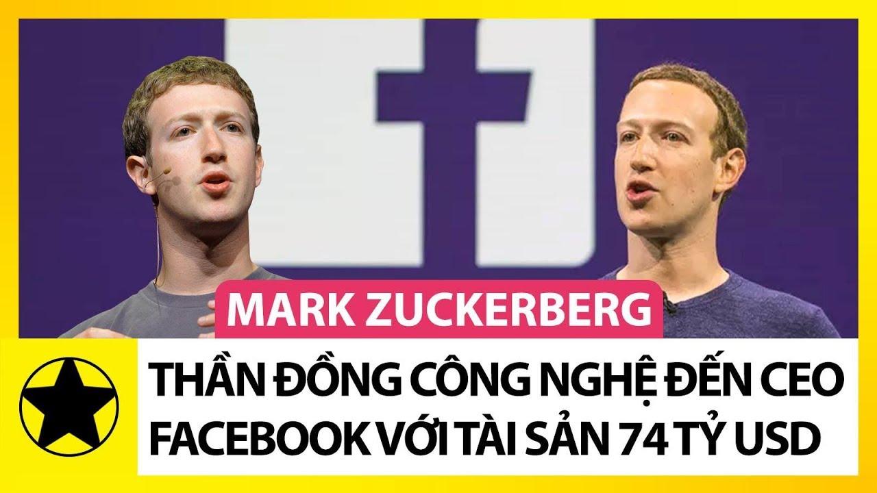 Tỷ Phú Mark Zuckerberg – Từ Thần Đồng Công Nghệ Đến Ông Chủ Facebook Với Tài Sản 74 Tỷ USD