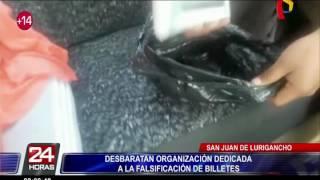 SJL: PNP desarticuló organización dedicada a la falsificación de billetes