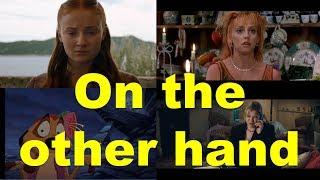 Английские фразы: On the other hand (примеры из фильмов и сериалов)