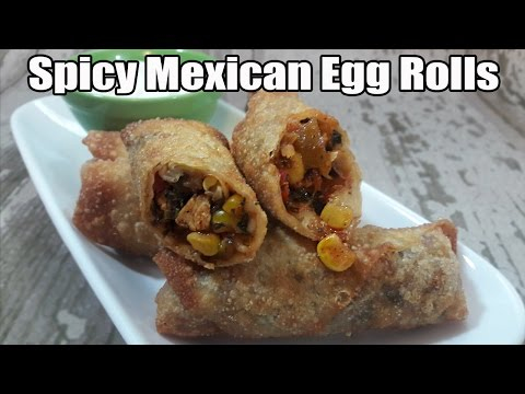Spicy Mexican Chicken Egg Roll Recipe | Episode 383