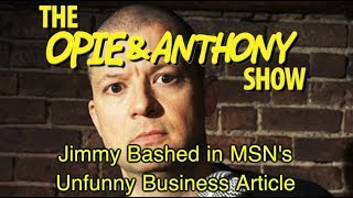 Opie & Anthony: Jimmy Bashed in MSN