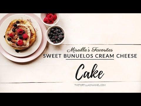 Sweet bunuelos tortilla cream cheese cake recipe