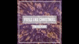 Tim Halperin - Feels Like Christmas (Official Audio)