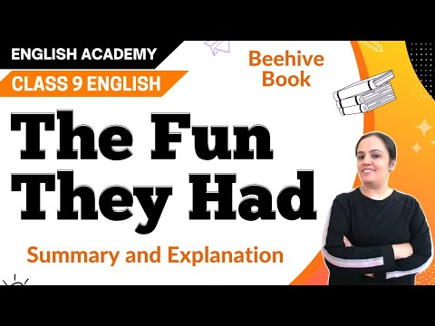 The Fun they had, Class 9 English Explanation, summary, Question Answers