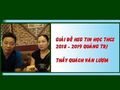 Hướng dẫn giải đề thi học sinh giỏi THCS - Quảng Trị  2018 - 2019 - Thầy Quách Văn Lượm