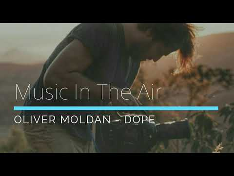 Oliver Moldan - Dope ( Music In The Air )