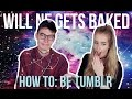 HOW TO: BE TUMBLR | ft. WILLNE