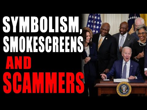 6-19-2021 Juneteenth - Symbolism, Smokescreens and Scammers