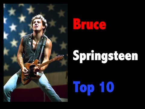 The Top 10 Songs by Bruce Springsteen