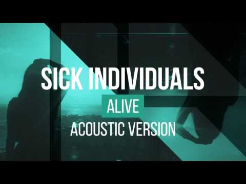 Sick Individuals - Alive (Acoustic Version) Official Audio