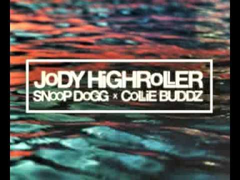 Jody Highroller,  Snoop Dogg, Collie Buddz - Yesterday
