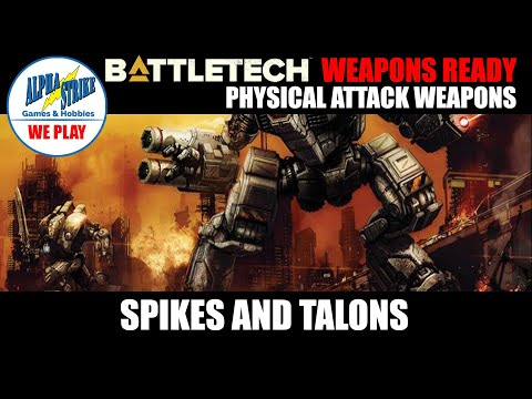 How to Play BattleTech: The Weird And The Wonderful Physical Attack Weapons - Spikes & Talons |